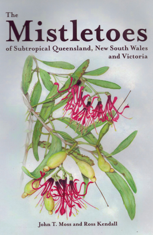 The Mistletoes of Subtropical Queensland, New South Wales ...